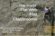 Flat World, Flat Web, Flat Classrooms
