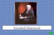 Elizabeth Blackwell Who was Elizabeth Blackwell? ???