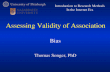 Thomas Songer, PhD Introduction to Research Methods In the Internet Era Bias Assessing Validity of Association.
