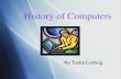 History of Computers History of Computers By Tasha Lodwig By Tasha Lodwig.