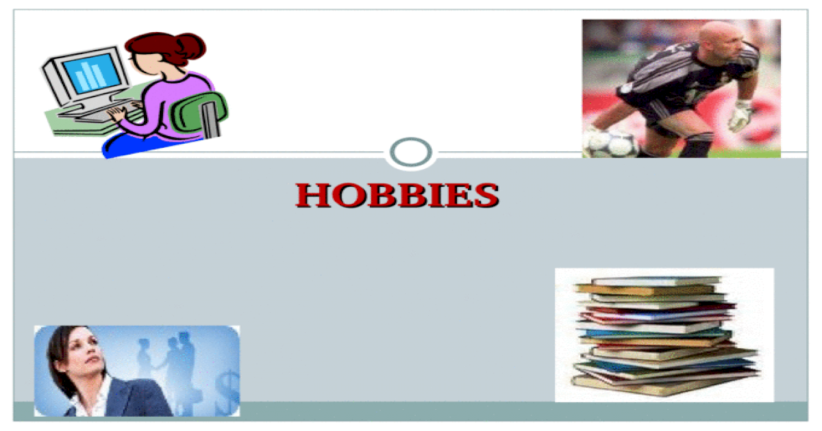 HOBBIES. ? What is a hobby? What can people do in their