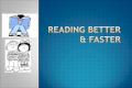 Reading better _faster
