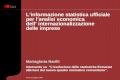 Linformazione statistica ufficiale per lanalisi economica dei processi di internazionalizzazione del sistema delle imprese Mariagloria Narilli Intervento.