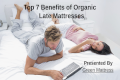 Top 7 benefits of organic latex mattresses