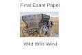 Final Exam Paper Wild Wild West. DBQ Was widespread violence prevalent in the West?