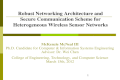 Robust Networking Architecture and Secure Communication Scheme for Heterogeneous Wireless Sensor Networks