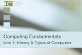 Computing Fundamentals Unit 1- History & Types of Computers.