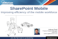 SharePoint Mobile Improving efficiency of the mobile workforce Anthony Pham Product Support Manager KWizCom anthony@kwizcom.com.