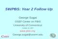 SWPBS: Year 2 Follow Up George Sugai OSEP Center on PBIS University of Connecticut October 18, 2007 www.pbis.org George.sugai@uconn.edu.