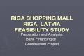RIGA SHOPPING MALL RIGA, LATVIA FEASIBILITY STUDY