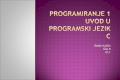 Programiranje 1 Uvod u programski jezik c