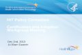 HIT Policy Committee Certification and Adoption Workgroup Meeting Dec 2nd, 2013 11:00am Eastern.