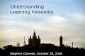 Understanding Learning Networks