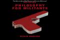 Alain Badiou - Philosophy for Militants