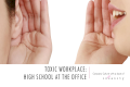Toxic Workplace: High School at the Office
