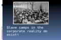 Slave Camps versus Working From Home