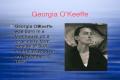 Georgia O'Keeffe  Georgia O'Keeffe was born in a farmhouse on a large dairy farm outside of Sun Prairie, Wisconsin on November 15, 1887.