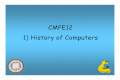 CMPE12 1) History of Computers - Course Web Pages  1) History of Computers. CMPE12 ... Four generations of computers ... – extension of third generation