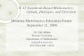 1 Montana Mathematics Education Forum September 21, 2009 Dr. Eric Milou Rowan University Department of Mathematics milou@rowan.edu 856-256-4500 x3876 K-12.