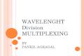 Wavelenght multiplexing