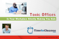Toxic Office: Is Your Workplace Making You Sick?