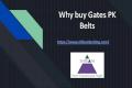 Why buy Gates PK Belts