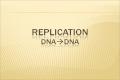 Replication DnA Dna