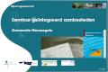 Seminar geïntegreerd aanbesteden en werkbezoek Nieuwegein