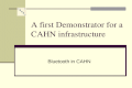A first Demonstrator for a CAHN infrastructure Bluetooth in CAHN.