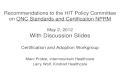 Recommendations to the HIT Policy Committee on ONC Standards and Certification NPRM May 2, 2012 With Discussion Slides Certification and Adoption Workgroup.