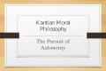 Kantian Moral Philosophy The Pursuit of Autonomy.