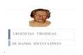 URGENCIAS TIROIDEAS IM: DANIEL TINTAYA PINTO. PATOLOGIA TIRODEAS  URGENCIAS TIROIDEAS 1. TORMENTA TIROIDEA. 2. COMA MIXEDEMETOSO.