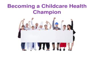 Child Care Health Champions - MODULE 1