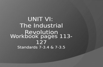 UNIT VI: The Industrial Revolution. The Rise Of Industry ï' While political revolutions swept through Europe and the Americas, an economic revolution shook