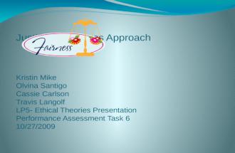 Kristin Mike Olvina Santigo Cassie Carlson Travis Langolf LP5- Ethical Theories Presentation Performance Assessment Task 6 10/27/2009