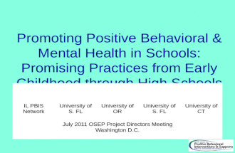 Promoting Positive Behavioral & Mental Health in Schools: Promising Practices from Early Childhood through High Schools Lucille Eber Lise Fox Beth Harn.