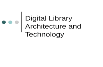 Digital Library Architecture and Technology. 2 Outline DL architecture Building blocks of DLs DL models Components of DLs DL open source software Modern