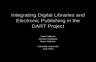 Integrating Digital Libraries and Electronic Publishing in the DART Project