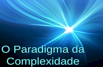 SLIDE-Paradigma Da Complexidade