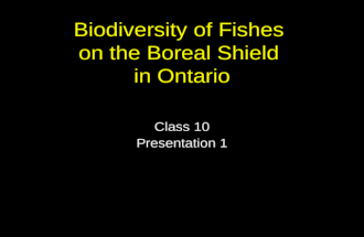 Biodiversity of Fishes  on the Boreal Shield  in Ontario