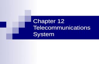 Chapter 12 Telecommunications System