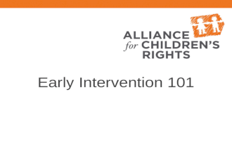 Early Intervention 101. WHAT SHOULD YOU TAKE FROM THIS PRESENTATION?