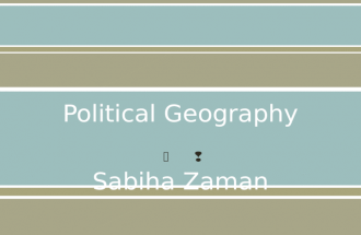 ï'– Sabiha Zaman. ï' It concerns: o why political spaces emerge in the places that they do o how the characteristics of those spaces affect social, political,