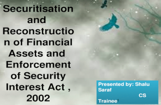 Securitisation and reconstruction of financial assets and enforcement of security interest act ,2002