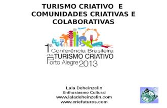 Cidades Criativas, Economia Criativa e Empreendedores Criativos - Apresentação: Lala Deheinzelin