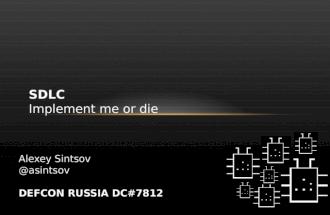 Alexey Sintsov- SDLC - try me to implement