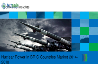 Nuclear Power in BRIC Countries Market 2014-2018