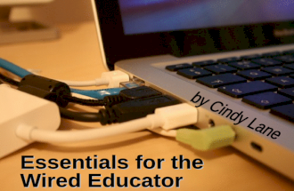 Essentials For The Wired Educator