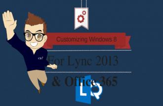 Customizing Windows 8 for MS Lync