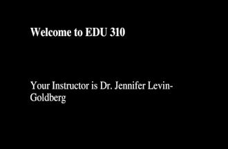 Welcome to EDU 310